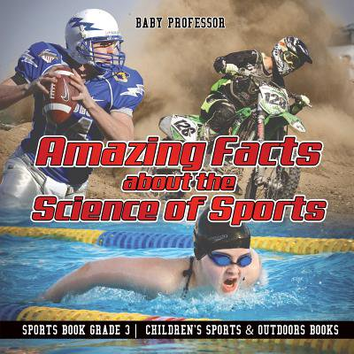 Amazing Facts about the Science of Sports - Sports Book Grade 3 Children's Sports & Outdoors Books (Top 5 Facts About Halloween)