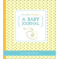 From Pea to Pumpkin: A Baby Journal