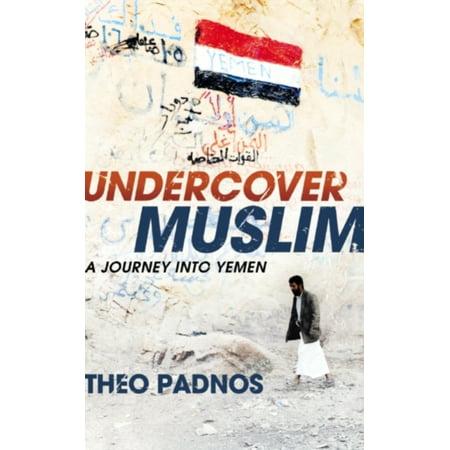 Undercover Muslim  A Journey Into Yemen  Paperback