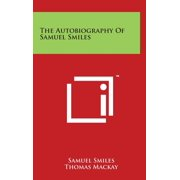 The Autobiography of Samuel Smiles