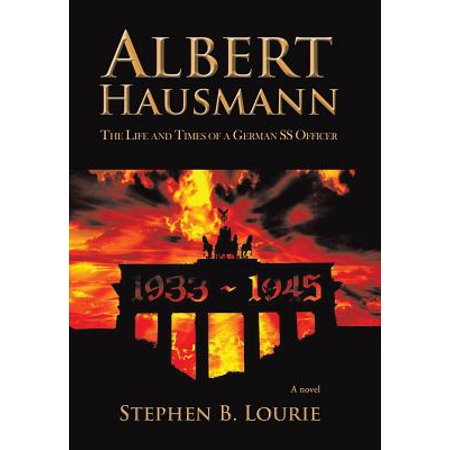 Albert Hausmann : The Life and Times of a German SS