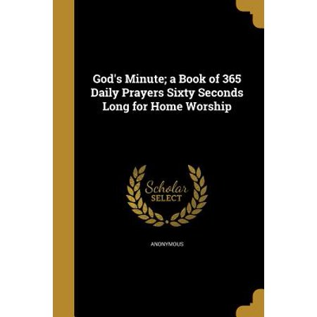 God's Minute; A Book of 365 Daily Prayers Sixty Seconds Long for Home Worship](Prayer Log)