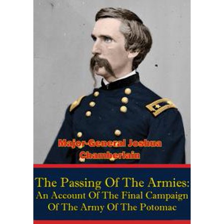 Campaign Accent - The Passing Of The Armies: An Account Of The Final Campaign Of The Army Of The Potomac, - eBook