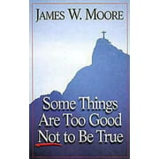 Some Things Are Too Good Not to Be True (Paperback)