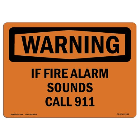 OSHA WARNING Sign - If Fire Alarm Sounds Call 911  | Choose from: Aluminum, Rigid Plastic or Vinyl Label Decal | Protect Your Business, Construction Site, Warehouse & Shop Area | Made in the