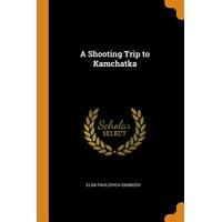 A Shooting Trip to Kamchatka Paperback