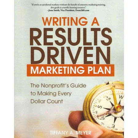 Writing A Results Driven Marketing Plan  The Nonprofits Guide To Making Every Dollar Count
