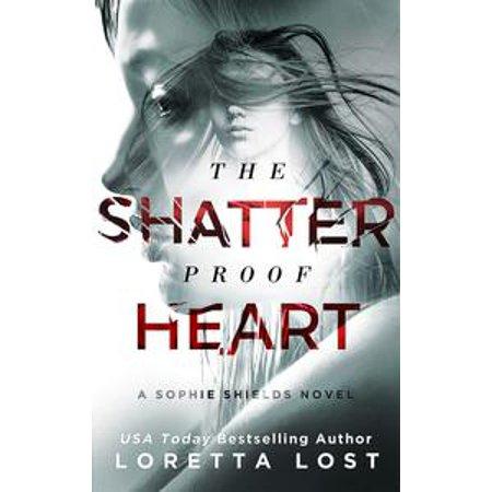 - The Shatterproof Heart - eBook