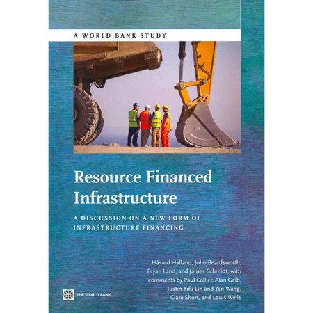 Resource Financed Infrastructure  A Discussion On A New Form Of Infrastructure Financing  World Bank Studies