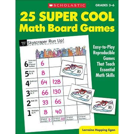 25 Super Cool Math Board Games : Easy-To-Play Reproducible Games That Teach Essential Math Skills
