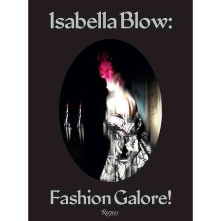 Isabella Blow  Fashion Galorie
