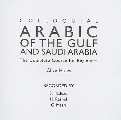 Colloquial Arabic of the Gulf and Saudi Arabia: The Complete Course for Beginners