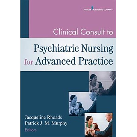 Clinical Consult to Psychiatric Nursing for Advanced