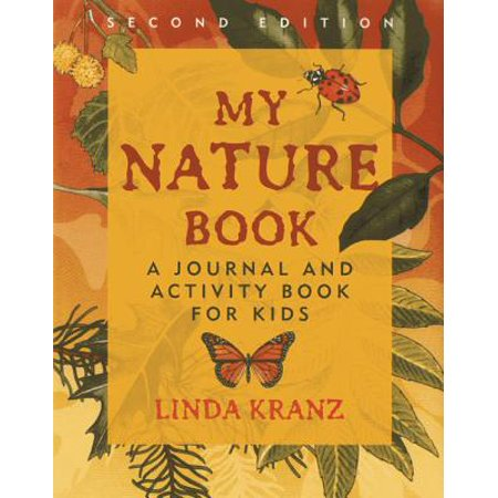 My Nature Book : A Journal and Activity Book for -