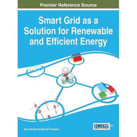 Smart Grid as a Solution for Renewable and Efficient