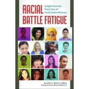 Racial Battle Fatigue: Insights from the Front Lines of Social Justice Advocacy (Hardcover)