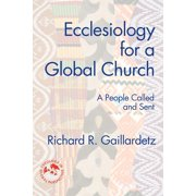 Theology in Global Perspectives: Ecclesiology for a Global Church: A People Called and Sent (Paperback)