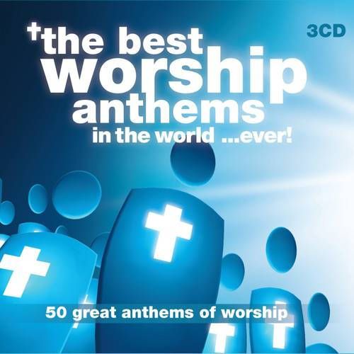 The Best Worship Anthems In The World... Ever! (3CD)