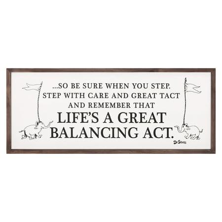 Dr Seuss Signs (31x13 Dr. Seuss Life's A Great Balancing Act Framed Wood Wall)