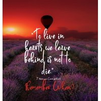To Live in Hearts we Leave Behind is not to die. Remember When: Celebration of LIfe, Wake, Funeral Guest Book, Priceless memories for friends and family. Keepsake.120 pages 8.25.x 8.25 (Hardcover)
