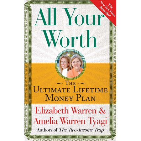 All Your Worth : The Ultimate Lifetime Money Plan (Confidence Lifetime Money)