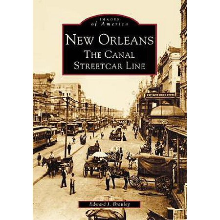 New Orleans : The Canal Streetcar Line ()