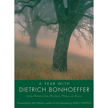 Year with Dietrich Bonhoeffer PB : Daily Meditations from His Letters, Writings, and