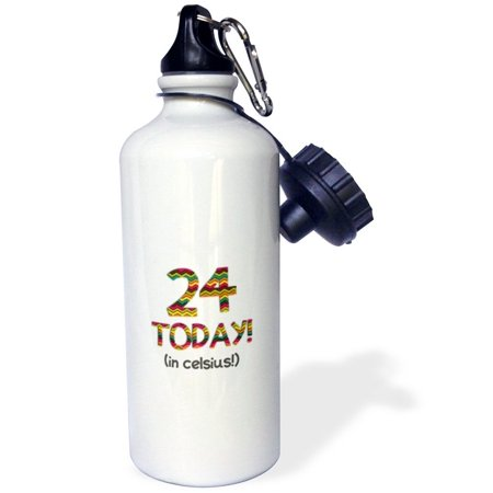 3Drose 24 Today    In Celsius   Funny 75Th Birthday  24C Is 75 In Fahrenheit  Sports Water Bottle  21Oz