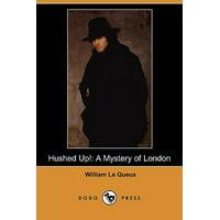 Hushed Up! : A Mystery of London (Dodo Press)