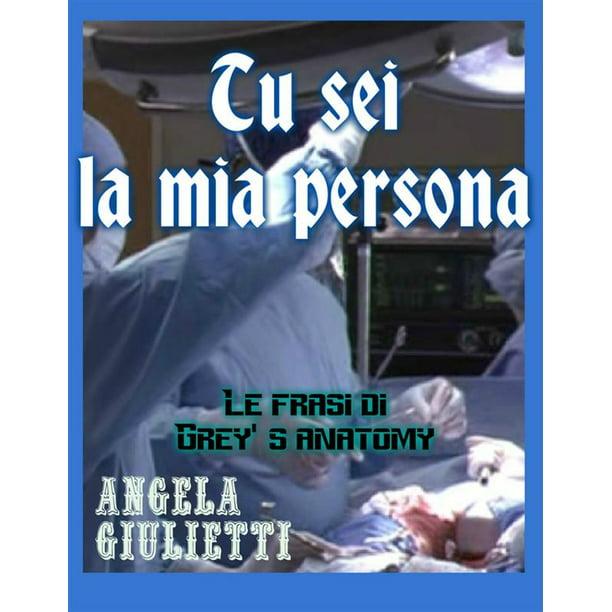 Tu Sei La Mia Persona Le Frasi Di Grey S Anatomy Ebook
