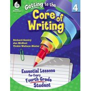 Getting to the Core of Writing: Essential Lessons for Every Fourth Grade Student - eBook