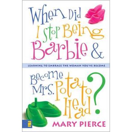 When Did I Stop Being Barbie and Become Mrs. Potato Head? - eBook (Mr & Mrs Potato Head Costumes)