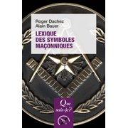 Lexique des symboles maçonniques - eBook