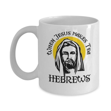 When Jesus Drinks Hebrews Funny Christian Coffee and Tea Gift (Easy Coffee Drinks To Make At Home)