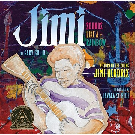 Jimi: Sounds Like a Rainbow : A Story of the Young Jimi