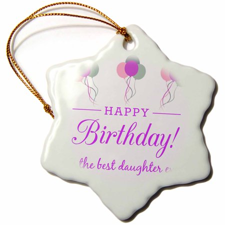 3dRose Happy Birthday - Best Daughter ever, Snowflake Ornament, Porcelain, 3-inch