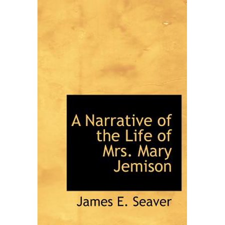 A Narrative of the Life of Mrs. Mary Jemison by