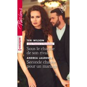 Sous le charme de son rival - Seconde chance pour un mariage - eBook