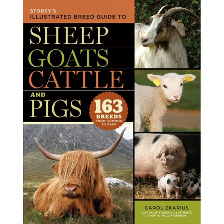 Storey's Illustrated Breed Guide to Sheep, Goats, Cattle and Pigs -