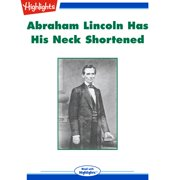Abraham Lincoln Has His Neck Shortened - Audiobook