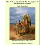 The Well in the Desert: An Old Legend of the House of Arundel - eBook