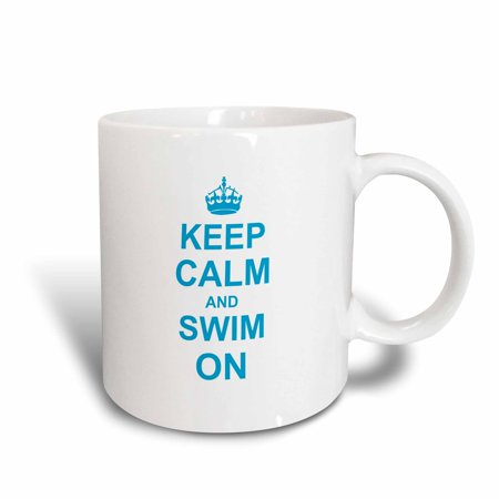 3dRose Keep Calm and Swim on - carry on swimming - hobby or professional Swimmer gifts - fun funny humor, Ceramic Mug,