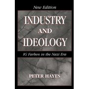 Industry and Ideology : I. G. Farben in the Nazi Era