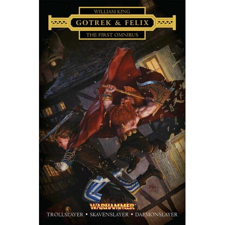 Gotrek and Felix: The First Omnibus (Iron Fist Omnibus)