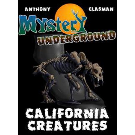 Mystery Underground: California Creatures (A Collection of Scary Short Stories) - - Halloween Stories Scary Short