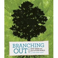 Branching Out: How Trees Are Part of Our World (Paperback)