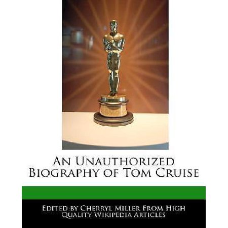 An Unauthorized Biography Of Tom Cruise