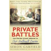 Private Battles : Our Intimate Diaries: How They Almost Defeated Us