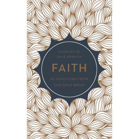 Faith  90 Devotions From Our Daily Bread