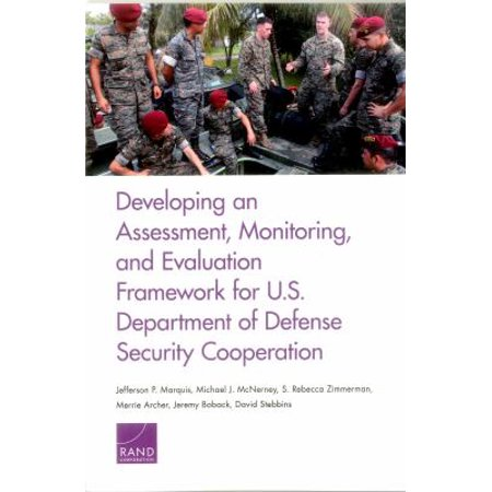 Developing An Assessment  Monitoring  And Evaluation Framework For U S  Department Of Defense Security Cooperation